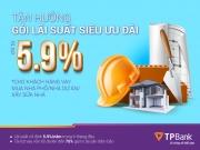 TPBank cho vay mua nhà với lãi suất từ 5,9%/năm