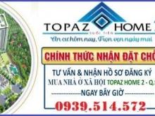 Tư vấn và nhận hồ sơ đăng ký mua NOXH Topaz Home - Q.9 LH: 0939514572