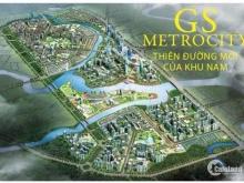 Chính Thức Nhận Giữ Chỗ Nhà Phố , Shophouse , Biệt Thự Dự Án GS Metro City