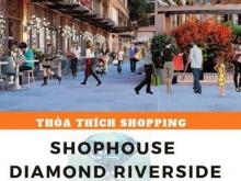 Shophouse Diamond Riverside Võ Văn Kiệt- Nhiều ưu đãi và PTTT dài hạn cho KH đầu tư F1