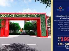 ĐẤT NỀN SKY CENTER CITY 4 BÙNG NỔ CƠ HỘI LỚN