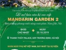 Sự kiện mở bán dự án Mandarin Garden 2 - 99 Tân Mai chiết khấu khủng