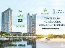 Ra mắt toà tháp đẳng cấp nhất Ecopark S3 SkyOaSis